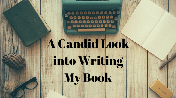 a-candid-look-into-writing-my-book