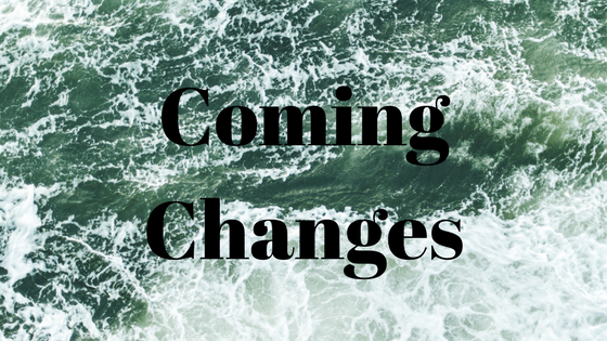 coming changes