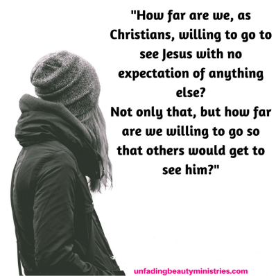 How far are Christians, willing to go to see Jesus