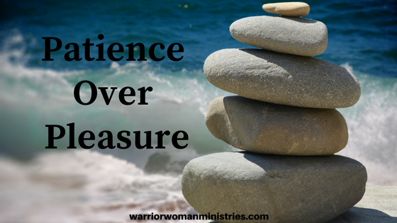 Patience over Pleasure