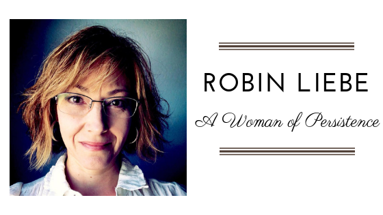 Robin Liebe A Woman Of Persistence
